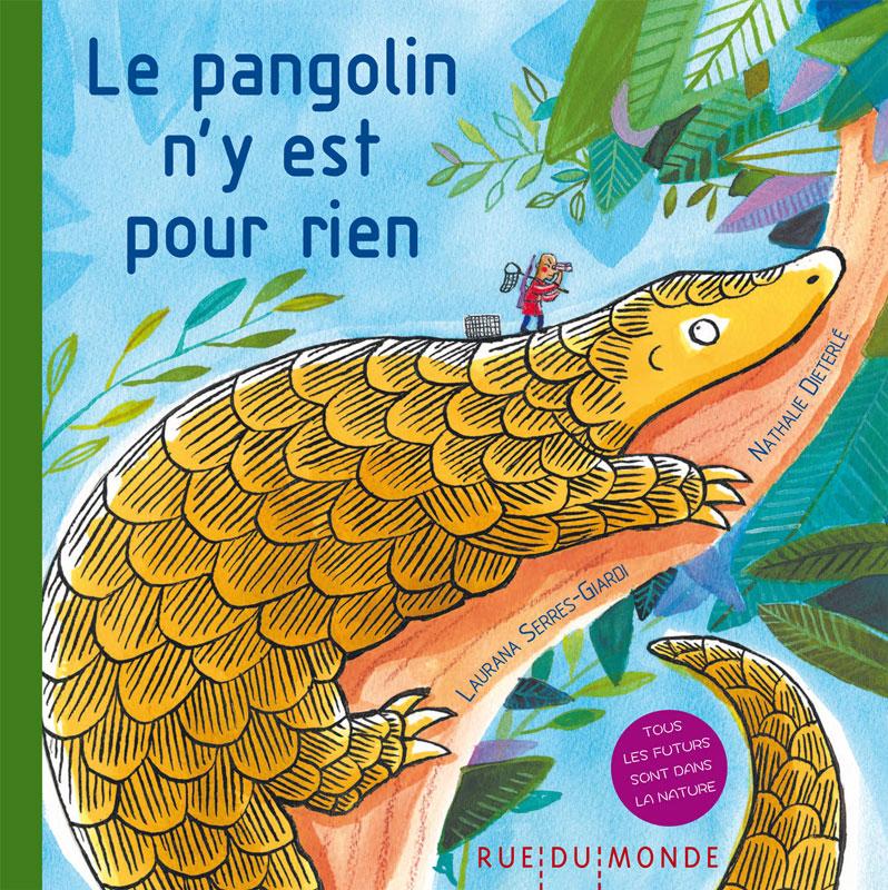"""""""Le pangolin n'y est pour rien"""" illustré par Nathalie Dieterlé, écrit par Laurana Serres-Giardi et édité par les éditions """"Rue du monde""""."""