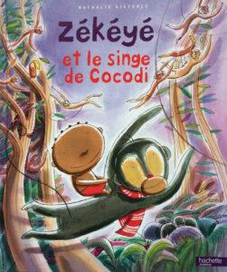 """""""Zékéyé et le singe de Cocodi"""" écrit et illustré par Nathalie Dieterlé édité par Hachette Enfants"""