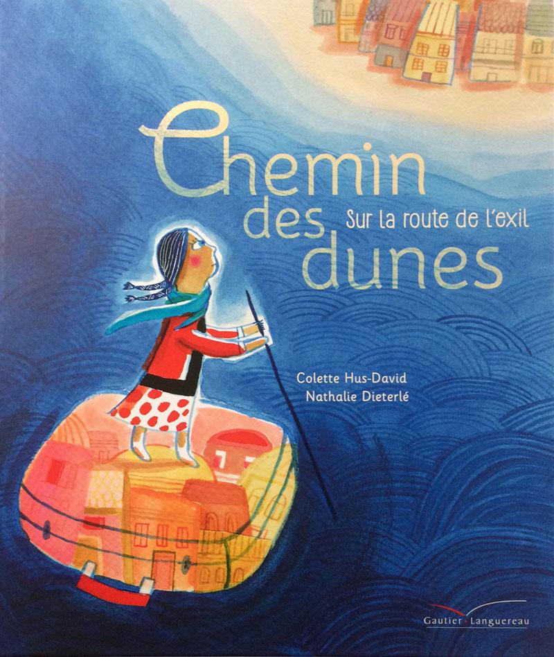 """couverture de l'album jeunesse""""Chemin des dûnes"""" édité par Gauthier Languereau , illustré par Nathalie Dieterlé et écrit par Colette Hus-David. c'est l'histoire d'une petite migrante ballotée des rivages d'Afrique du nord au nord de la France. ce livre a reçu le prix Unicef."""