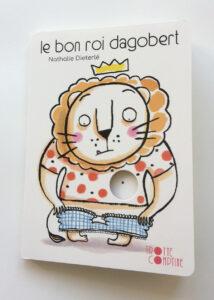 """""""Le bon roi Dagobert"""" est un livre-animé jeunesse écrit et illustré par Nathalie Dieterlé et édité par les éditions Didier Jeunesse"""