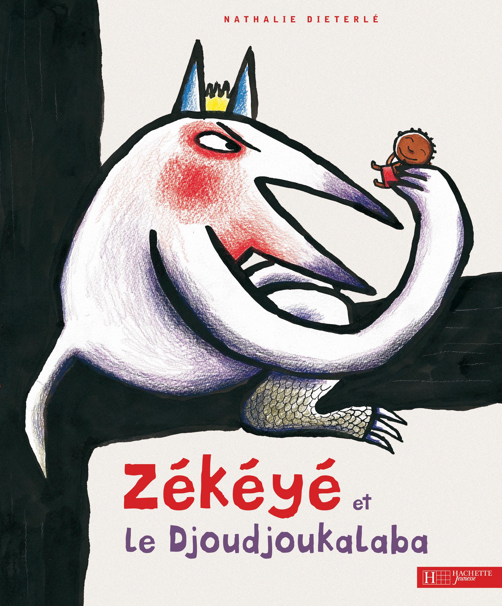 """Couverture de """"Zékéyé et le djoudjoukalaba"""" album jeunesse écrit et illustré par Nathalie Dieterlé et édité par Hachette jeunesse"""