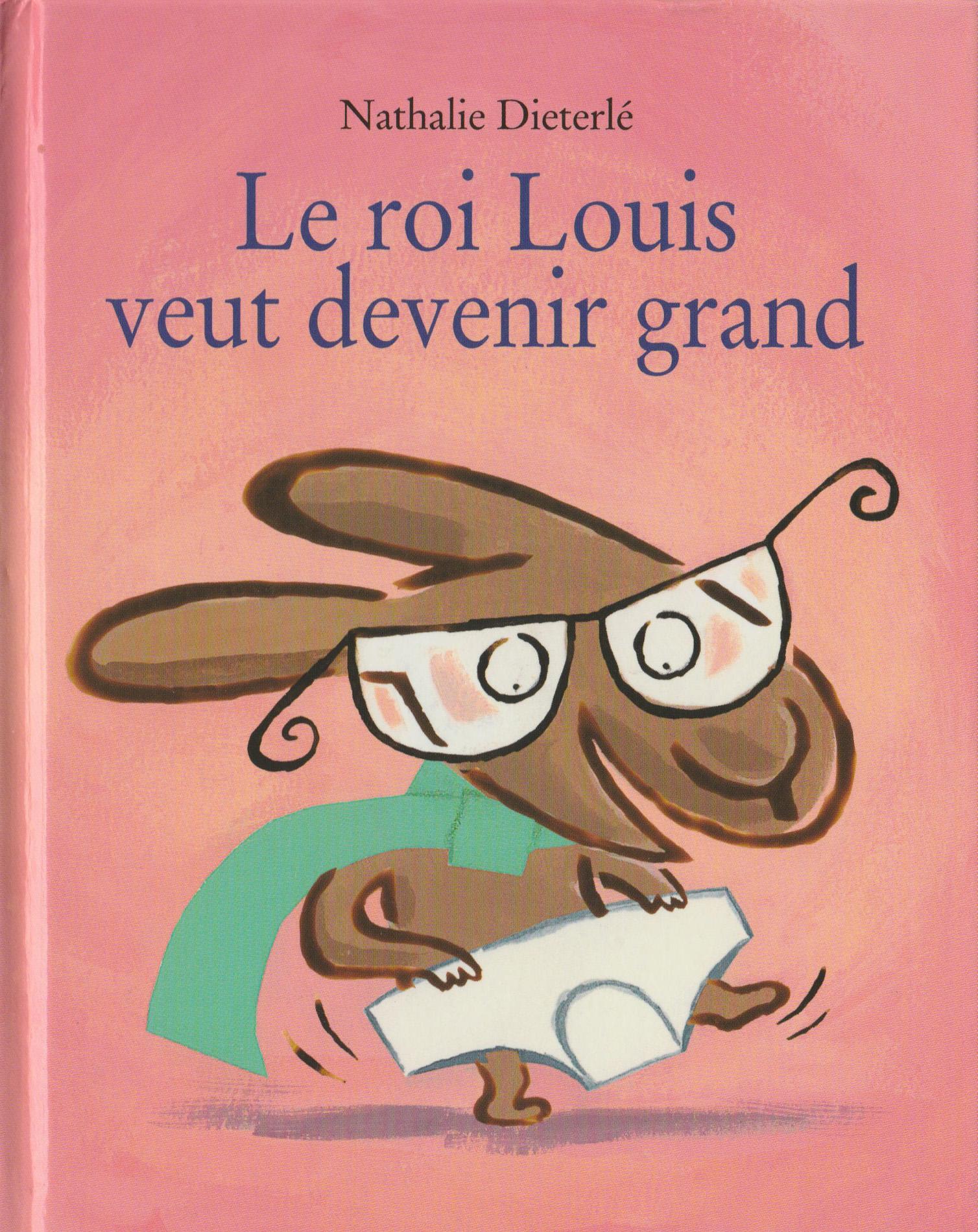 Le roi Louis veut devenir grand est un album jeunesse écrit et illustré par Nathalie Dieterlé aux éditions Kaleidoscope