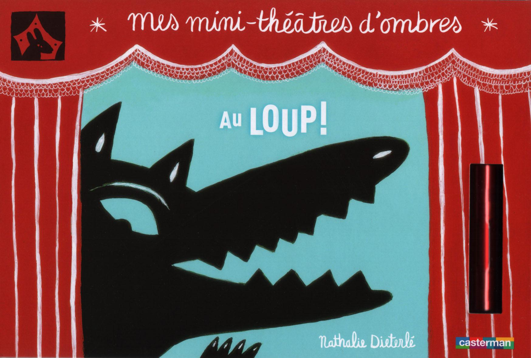 """""""Au loup """"est un des 2 titres de la collection """"Mes mini-théatre d'ombres"""" ,collection de livre théatre d'ombres pour tout petit, écrit, illustré et conçu par Nathalie Dieterlé et édité par Casterman."""